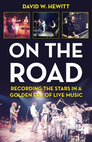 Cover image for the book On the Road: Recording the Stars in a Golden Era of Live Music