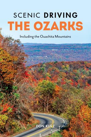 Cover image for the book Scenic Driving the Ozarks: Including the Ouachita Mountains, 4th Edition