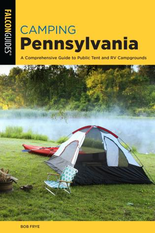 Cover image for the book Camping Pennsylvania: A Comprehensive Guide To Public Tent And RV Campgrounds, 2nd Edition