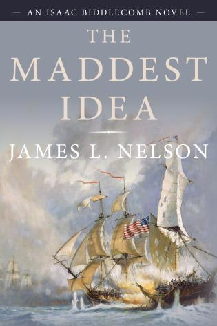 Cover image for the book The Maddest Idea: An Isaac Biddlecomb Novel