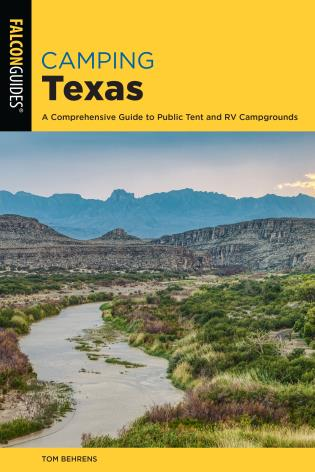 Cover image for the book Camping Texas: A Comprehensive Guide to More than 200 Campgrounds, 2nd Edition