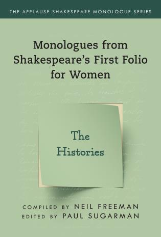 Cover image for the book Monologues from Shakespeare's First Folio for Women: The Histories