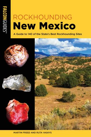 Cover image for the book Rockhounding New Mexico: A Guide to 140 of the State's Best Rockhounding Sites, 2nd Edition