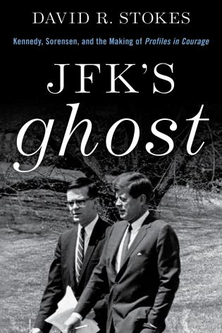 Cover image for the book JFK's Ghost: Kennedy, Sorensen and the Making of Profiles in Courage