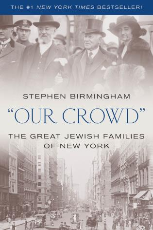 Cover image for the book Our Crowd: The Great Jewish Families of New York