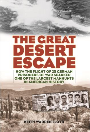 Cover image for the book The Great Desert Escape: How the Flight of 25 German Prisoners of War Sparked One of the Largest Manhunts in American History