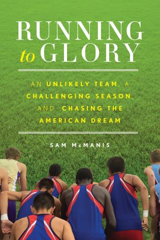 Cover image for the book Running to Glory: An Unlikely Team, a Challenging Season, and Chasing the American Dream