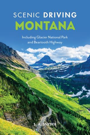 Cover image for the book Scenic Driving Montana: Including Glacier National Park and Beartooth Highway, Fourth Edition