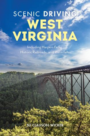 Cover image for the book Scenic Driving West Virginia: Including Harpers Ferry, Historic Railroads, and Waterfalls, 3rd Edition