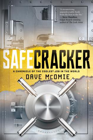 Cover image for the book Safecracker: A Chronicle of the Coolest Job in the World