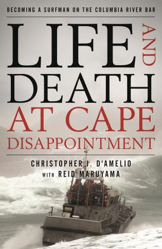 Cover image for the book Life and Death at Cape Disappointment: Becoming a Surfman on the Columbia River Bar