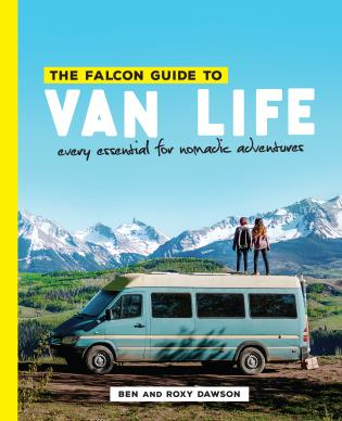 Cover image for the book The Falcon Guide to Van Life: Every Essential for Nomadic Adventures