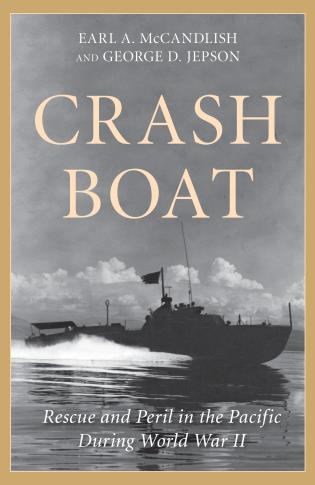 Cover image for the book Crash Boat: Rescue and Peril in the Pacific During World War II