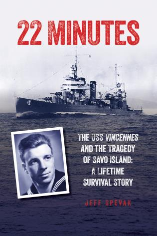 Cover image for the book 22 Minutes: The USS Vincennes and the Tragedy of Savo Island: A Lifetime Survival Story