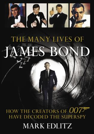 Cover image for the book The Many Lives of James Bond: How the Creators of 007 Have Decoded the Superspy
