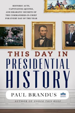 Cover image for the book This Day in Presidential History