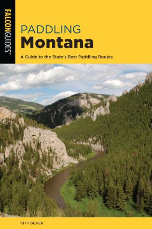Cover image for the book Paddling Montana: A Guide to the State's Best Paddling Routes, 4th Edition