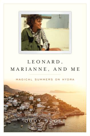 Cover image for the book Leonard, Marianne, and Me: Magical Summers on Hydra