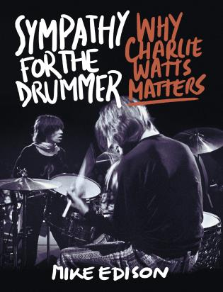 Cover image for the book Sympathy for the Drummer: Why Charlie Watts Matters