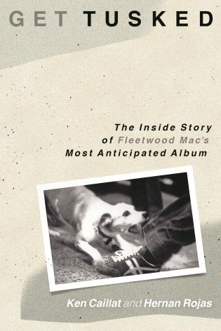Cover image for the book Get Tusked: The Inside Story of Fleetwood Mac's Most Anticipated Album