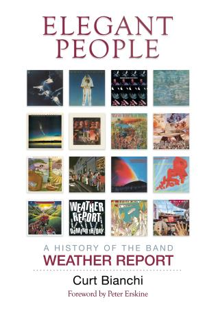 Cover image for the book Elegant People: A History of the Band Weather Report