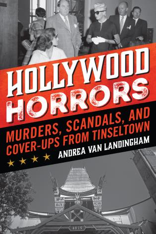Cover image for the book Hollywood Horrors: Murders, Scandals, and Cover-Ups from Tinseltown