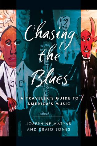 Cover image for the book Chasing the Blues: A Traveler's Guide to America's Music