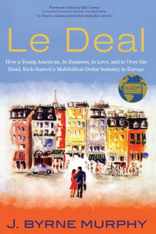 Cover image for the book Le Deal: How a Young American, in Business, In Love, and in Over His Head, Kick-Started a Multibillion-Dollar Industry in Europe