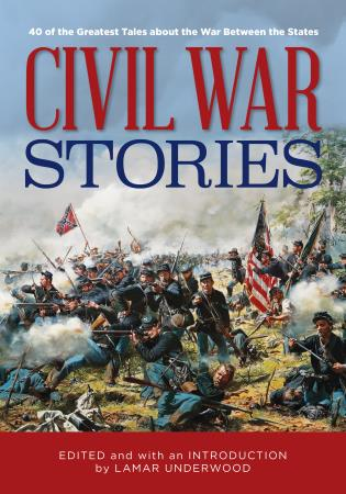 Cover image for the book Civil War Stories: 40 of the Greatest Tales about the War Between the States