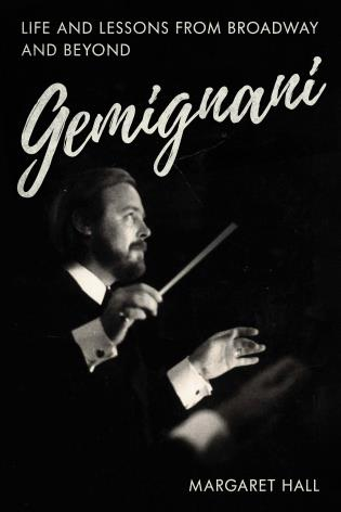 Cover image for the book Gemignani: Life and Lessons from Broadway and Beyond