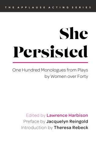 Cover image for the book She Persisted: One Hundred Monologues from Plays by Women over Forty