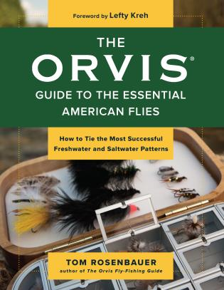 Cover image for the book The Orvis Guide to the Essential American Flies: How to Tie the Most Successful Freshwater and Saltwater Patterns