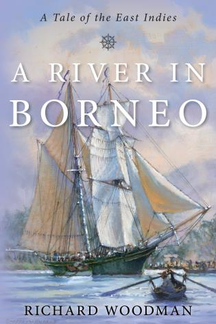 Cover image for the book A River in Borneo: A Tale of the East Indies