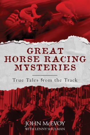 Cover image for the book Great Horse Racing Mysteries: True Tales from the Track
