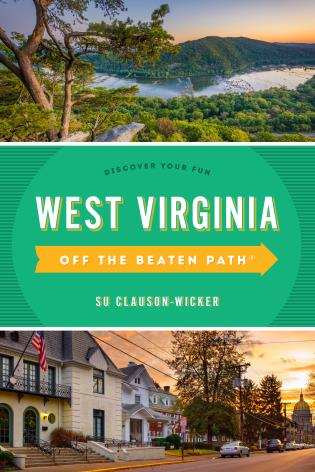 Cover image for the book West Virginia Off the Beaten Path®: A Guide to Unique Places, Ninth Edition