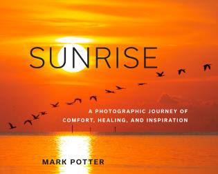 Cover image for the book Sunrise: A Photographic Journey of Comfort, Healing, and Inspiration