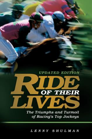Cover image for the book Ride of Their Lives: The Triumphs and Turmoil of Today's Top Jockeys, Updated Edition