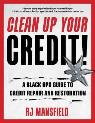 Cover image for the book Clean Up Your Credit!: A Black Ops Guide to Credit Repair and Restoration