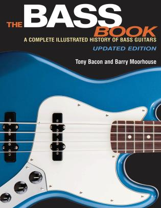 Cover image for the book The Bass Book: A Complete Illustrated History of Bass Guitars, Updated Edition