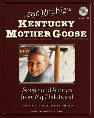 Cover image for the book Jean Ritchie's Kentucky Mother Goose: Songs and Stories from My Childhood