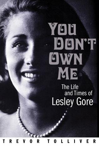 Cover image for the book You Don't Own Me: The Life and Times of Lesley Gore