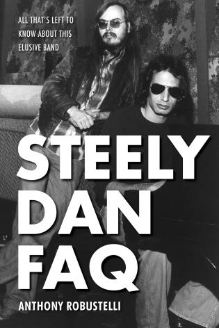 Cover image for the book Steely Dan FAQ: All That's Left to Know About This Elusive Band