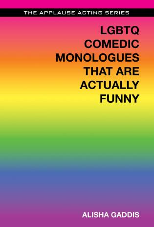 Cover image for the book LGBTQ Comedic Monologues That Are Actually Funny