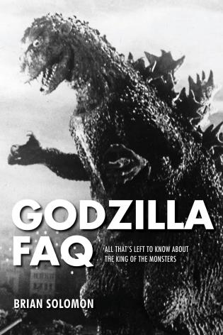 Cover image for the book Godzilla FAQ: All That's Left to Know About the King of the Monsters