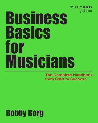 Cover image for the book Business Basics for Musicians: The Complete Handbook from Start to Success