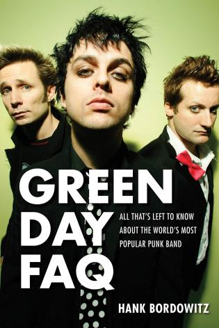 Cover image for the book Green Day FAQ: All That's Left to Know About the World's Most Popular Punk Band