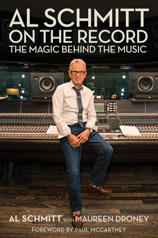 Cover image for the book Al Schmitt on the Record: The Magic Behind the Music