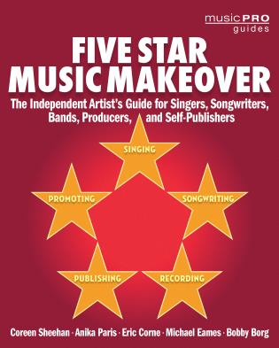 Cover image for the book Five Star Music Makeover: The Independent Artist's Guide for Singers, Songwriters, Bands, Producers and Self-Publishers