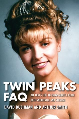 Cover image for the book Twin Peaks FAQ: All That's Left to Know About a Place Both Wonderful and Strange