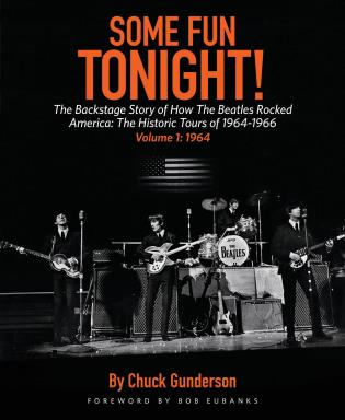 Cover image for the book Some Fun Tonight!: The Backstage Story of How the Beatles Rocked America: The Historic Tours of 1964-1966, 1964, Volume 1